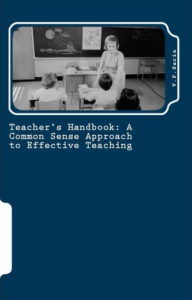 Teacher's Handbook: A Common Sense Approach to Effective Teaching by V P Sarin